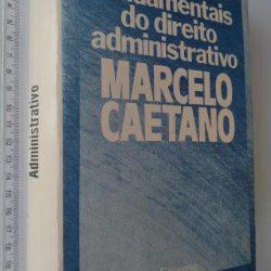 Princípios fundamentais do Direito Administrativo - Marcello Caetano