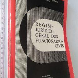 Regime Jurídico Geral dos Funcionários Civis - Isabel Meireles Teixeira