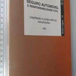 Seguro automóvel e responsabilidade civil - Francisco Vilhena de Carvalho