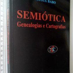 Semiótica (Genealogias e cartografias) - José Augusto Mourão