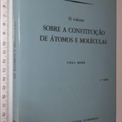 Sobre a constituição de átomos e moléculas (II volume) - Niels Bohr