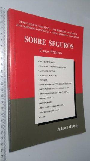 Sobre seguros (Casos práticos) - Eurico Heitor Consciência