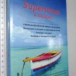 Superstress (A solução) - Roberta Lee