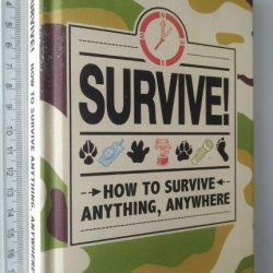Survive (How to survive anything anywhere) -