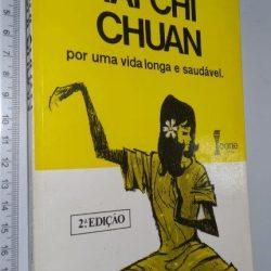 Tai-Chi Chuan por Uma Vida Longa e Saudável - Roque Enrique Severino