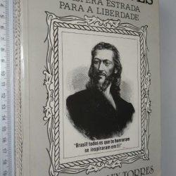 Tiradentes (A áspera estrada para a liberdade) - Luiz Wanderley Torres
