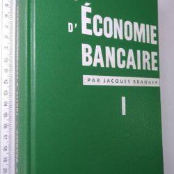 Traité d'économie bancaire (Tome 1) - Jacques Branger