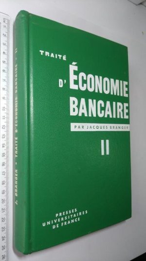 Traité d'économie bancaire (Tome 2) - Jacques Branger