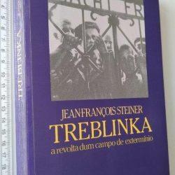 Treblinka (A revolta dum campo de extermínio) - Jean-François Steiner