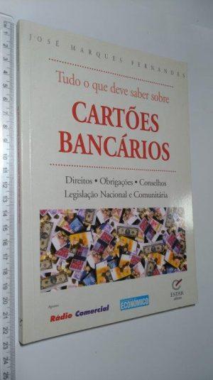 Tudo o que deve saber sobre cartões bancários - José Marques Fernandes