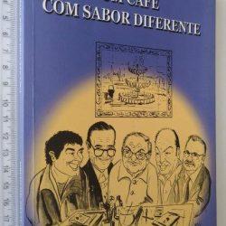 Um café com sabor diferente - Luís Alves Milheiro