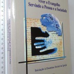 Viver o Evangelho servindo a pessoa e a sociedade - José Dias da Silva