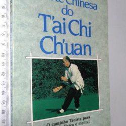 A arte chinesa do T'ai chi Ch'uan - Chee Soo
