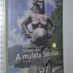 A mulata solidão - André Schwarz-Bart