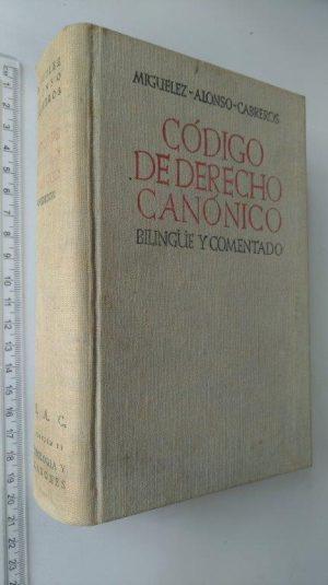 Código de Derecho Canónico (Bilingüe y comentado) - Miguelez / Alonso / Cabreros