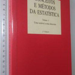 Conceitos e métodos da estatística (Vol. 1 - Uma variável a uma dimensão) - Louis d'Hainaut