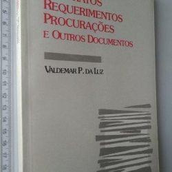 Contratos Requerimentos Procurações e outros documentos - Valdemar P. da Luz
