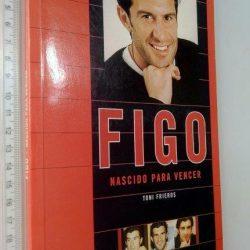 Figo (Nascido para vencer) - Toni Frieros