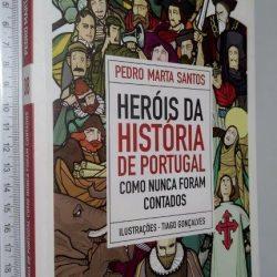 Heróis da História de Portugal Como Nunca Foram Contados - Pedro Marta Santos