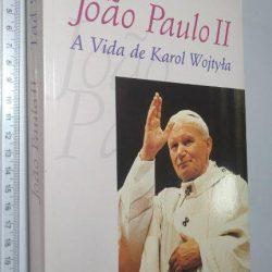 João Paulo II (A vida de Karol Wojtyla) - Tad Szulc
