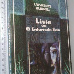 Lívia ou o enterrado vivo - Lawrence Durrell