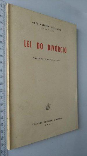 Lei do divórcio (Anotada e actualizada) - Abel Pereira Delgado
