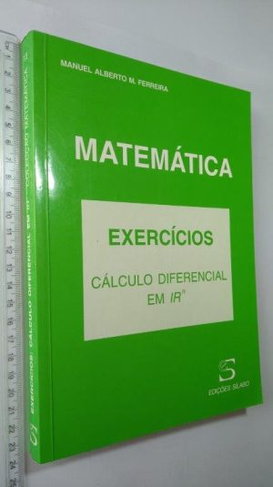 Matemática Exercícios (Cálculo Diferencial em Rn) - Manuel Alberto M. Ferreira