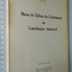 Meios de defesa do contribuinte na Contribuição Industrial - Virgílio de Carvalho