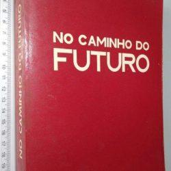 No caminho do futuro - António de Spínola