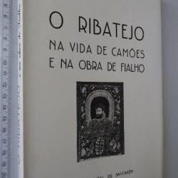 O Ribatejo na vida de Camões e na obra de Fialho - Virgílio Arruda