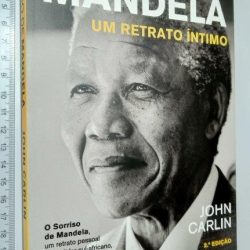 O Sorriso de Mandela (Um Retrato Íntimo) - John Carlin