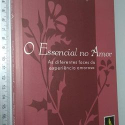 O essencial no amor - Catherine Bensaid
