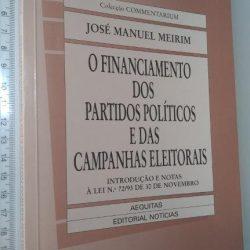O financiamento dos partidos políticos e das campanhas eleitorais - José Manuel Meirim