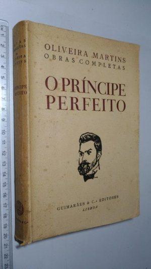 O príncipe perfeito - Oliveira Martins