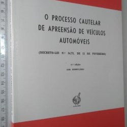 O processo cautelar de apreensão de veículos automóveis - L. P. Moitinho de Almeida