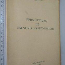 Perspectivas de um novo Direito do Mar - Albino de Azevedo Soares
