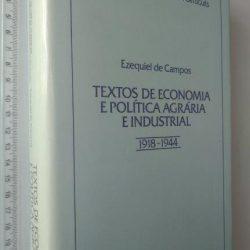 Textos de economia e política agrária e industrial - Ezequiel de Campos
