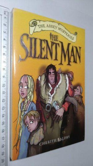 The silent man - Cherith Baldry