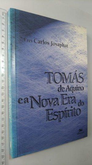 Tomás de Aquino e a nova era do espírito - Frei Carlos Josaphat