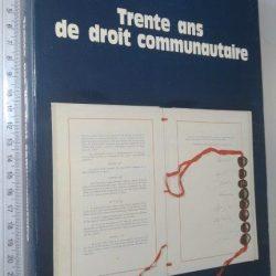 Trent ans de droit communautaire (Commission des Communautes Européennes) -