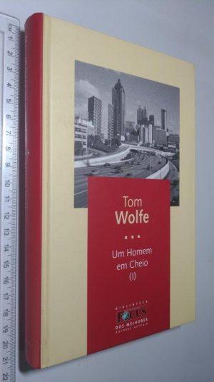 Um homem em cheio (I) - Tom Wolfe