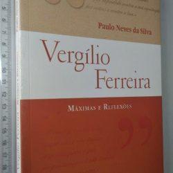 Vergílio Ferreira (Máximas e reflexões) - Paulo Neves da Silva