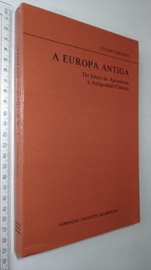 A Europa antiga - Stuart Piggott