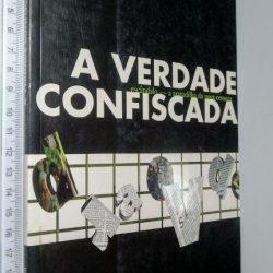 A verdade confiscada - Joaquim Letria