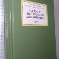 Código do Procedimento Administrativo Comentado - Mário Esteves de Oliveira