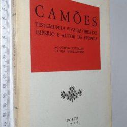 Camões (Testemunha viva da obra do Império e autor da epopeia) - Olívio França