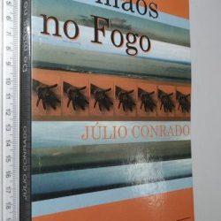 De mãos no fogo - Júlio Conrado