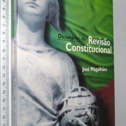 Dicionário da revisão constitucional - José Magalhães