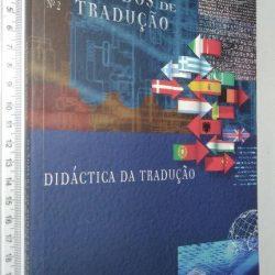 Didáctica da tradução (Discursos Série n.° 2 - Estudos de tradução) -