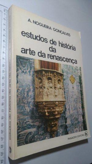 Estudos de história da arte da Renascença - A. Nogueira Gonçalves